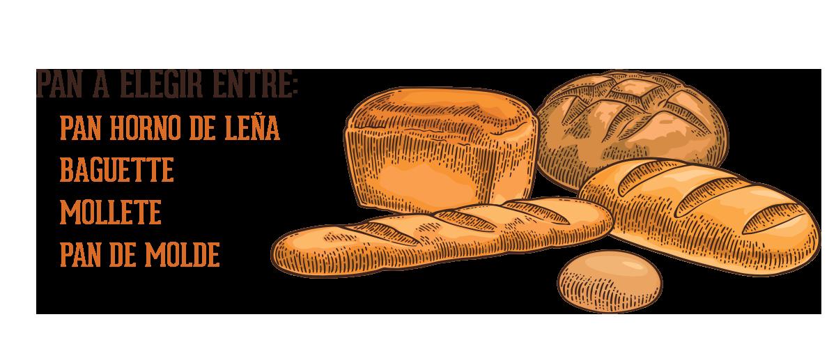 Pan a elegir entre: Pan de horno de leña, baguette, mollete, pan de molde
